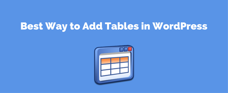 Best Way to Add Tables in WordPress