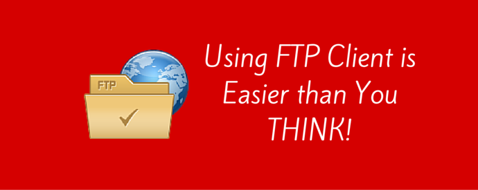 Using FTP Client is Easier than You THINK!