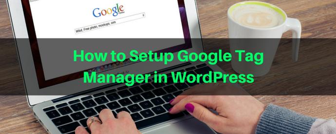 Setup Google Tag Manager in WordPress
