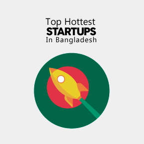 The 10 Hottest Bangladeshi Startups To Watch In 2018 1