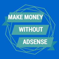 10 Proven Ways To Monetize Your Blog Without AdSense 1
