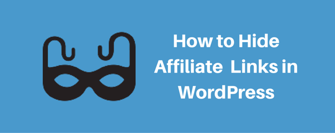 How to Hide Affiliate Links in WordPress