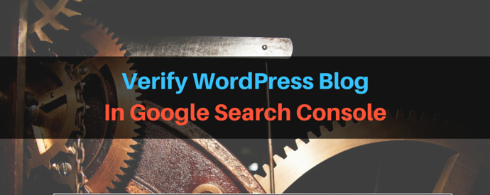 How to Verify WordPress Blog In Google Search Console