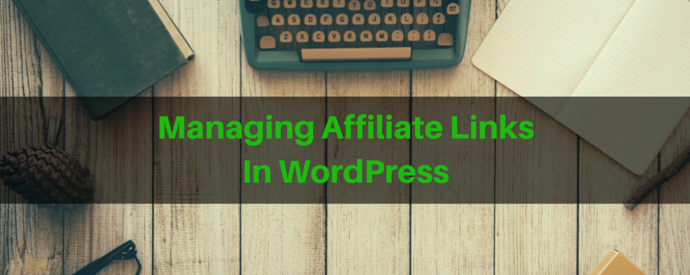 Managing Affiliate Links In WordPress