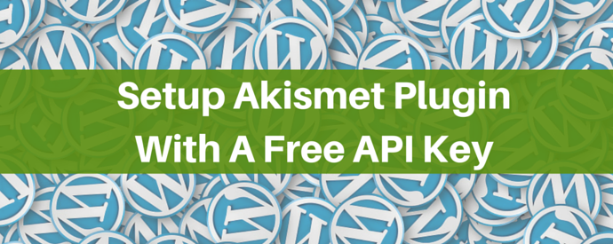 How to Setup Akismet WordPress Plugin (With A Free API Key) 1