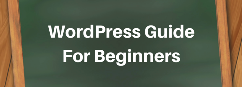 WordPress Guide for Beginners – Step by Step Tutorials 1