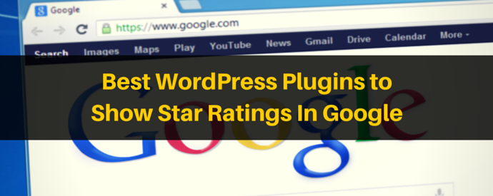 5 Best WordPress Plugins to Show Star Ratings In Google Search
