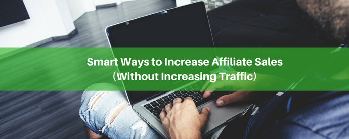 smart-ways-to-increase-affiliate-sales