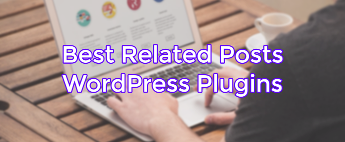 7 Best Related Posts WordPress Plugins For 2018 (With Thumbnails) 1
