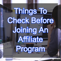 7 Important Things To Check Before Joining An Affiliate Program 37