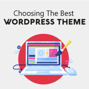 How To Choose The Right WordPress Theme For Your Blog 1