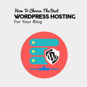 How To Choose The Best WordPress Hosting For Your Blog 1