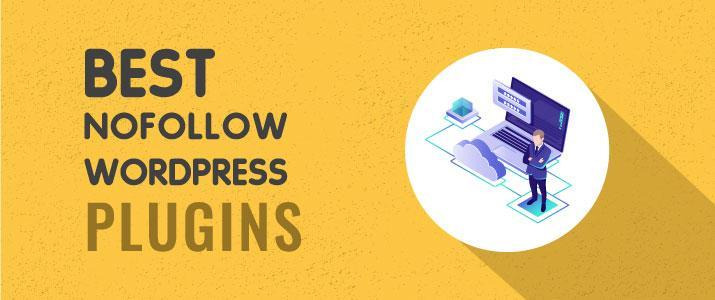 7 Best Nofollow WordPress Plugins For 2018 15