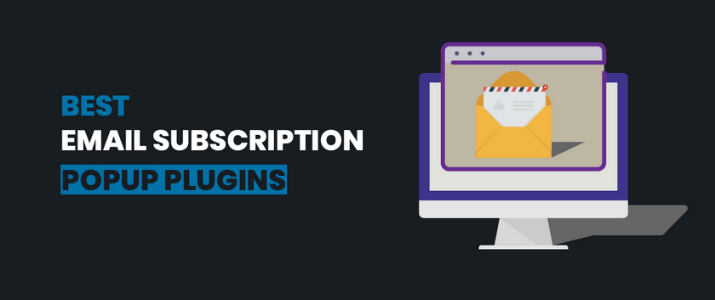 10 Best Email Subscription Popup Plugins for WordPress (2019) 1