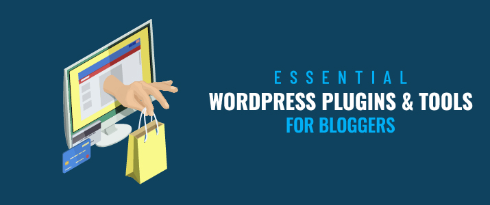 20+ Essential WordPress Plugins & Tools For Bloggers 1