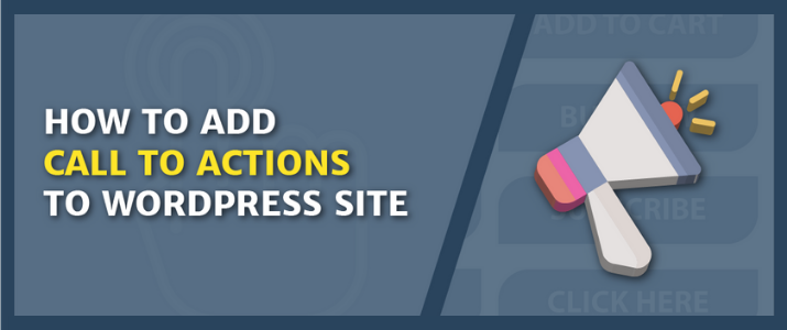 "How To Add ""Call to Action"" To WordPress (5 Easy Ways) 2"