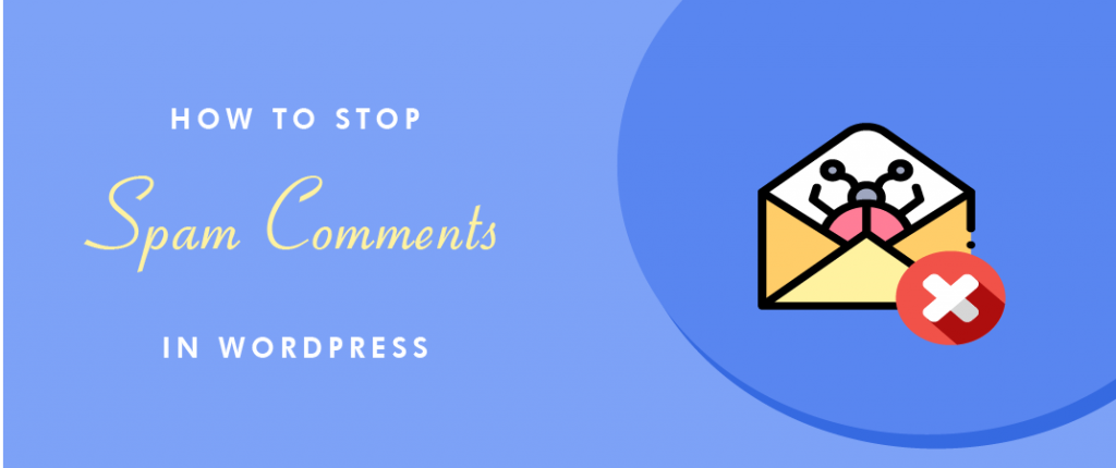 How To Stop Spam Comments On WordPress (7 Easy Ways) 3