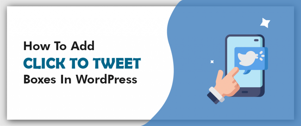 "How To Add ""Click to Tweet"" Boxes In WordPress 1"