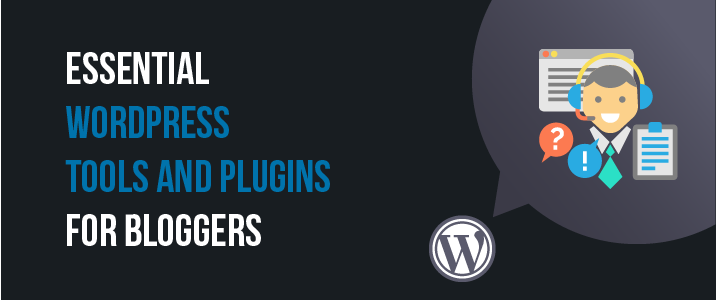 20+ Essential WordPress Plugins & Tools For Bloggers 5