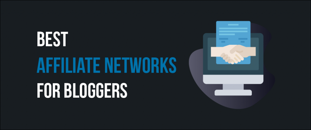 10 Best Affiliate Networks For Bloggers (2020) 1